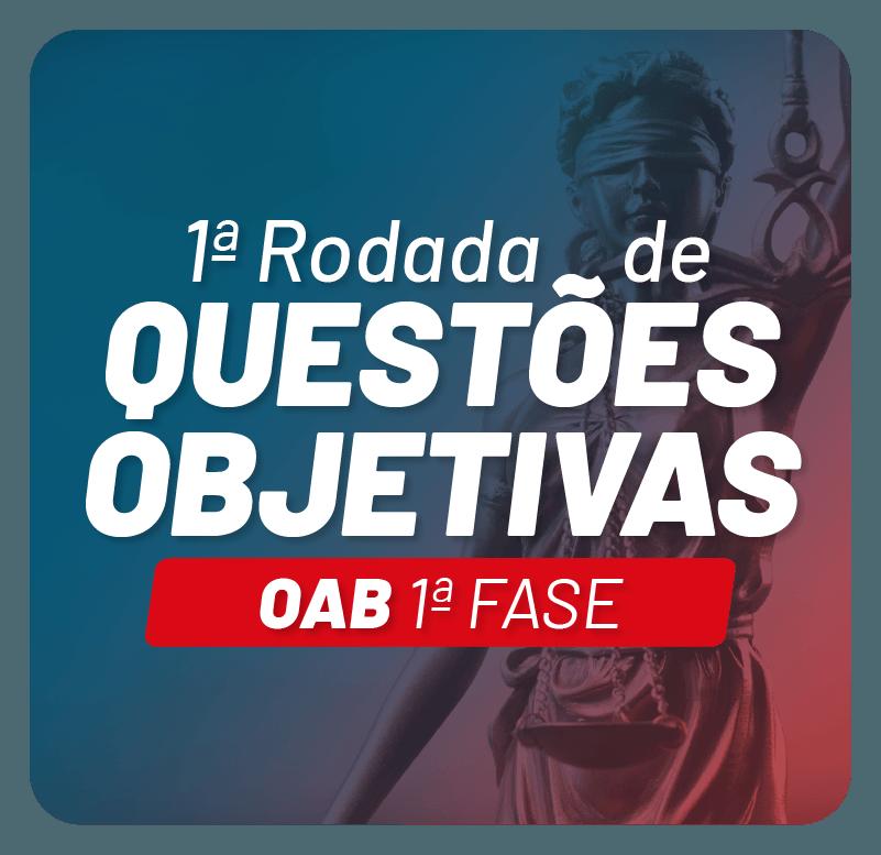 1-rodada-de-questoes-objetivas-oab-1-fase-1610143069.png