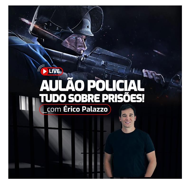 aulao-policial-tudo-sobre-prisoes-1602110413.png