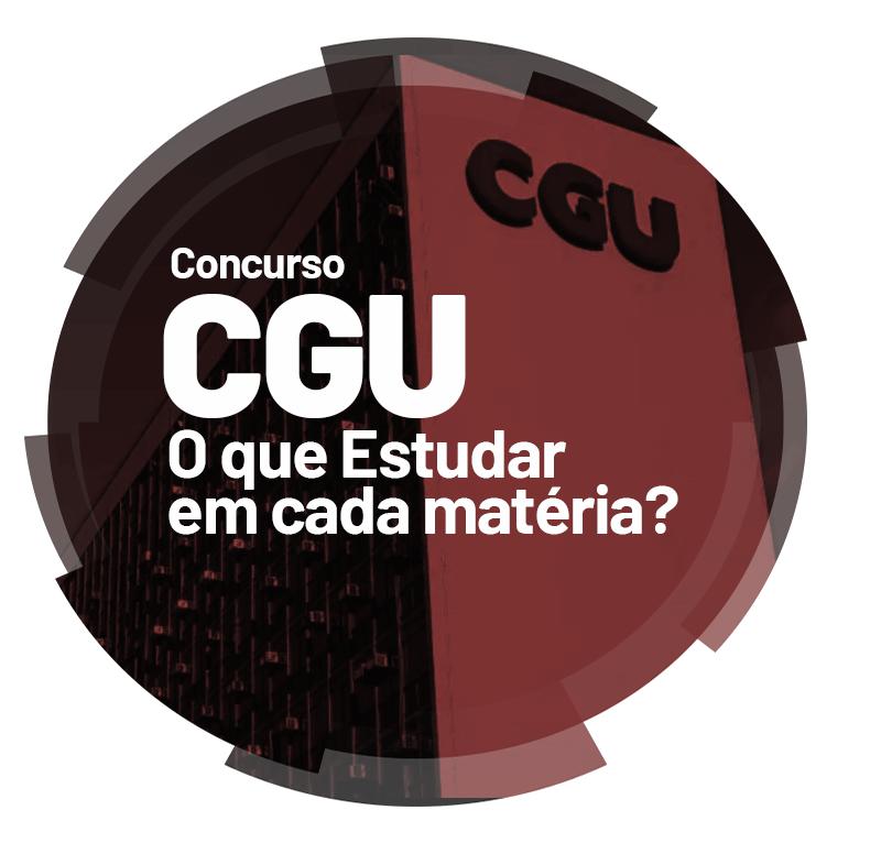 concurso-cgu-o-que-estudar-em-cada-materia-1627933220.png