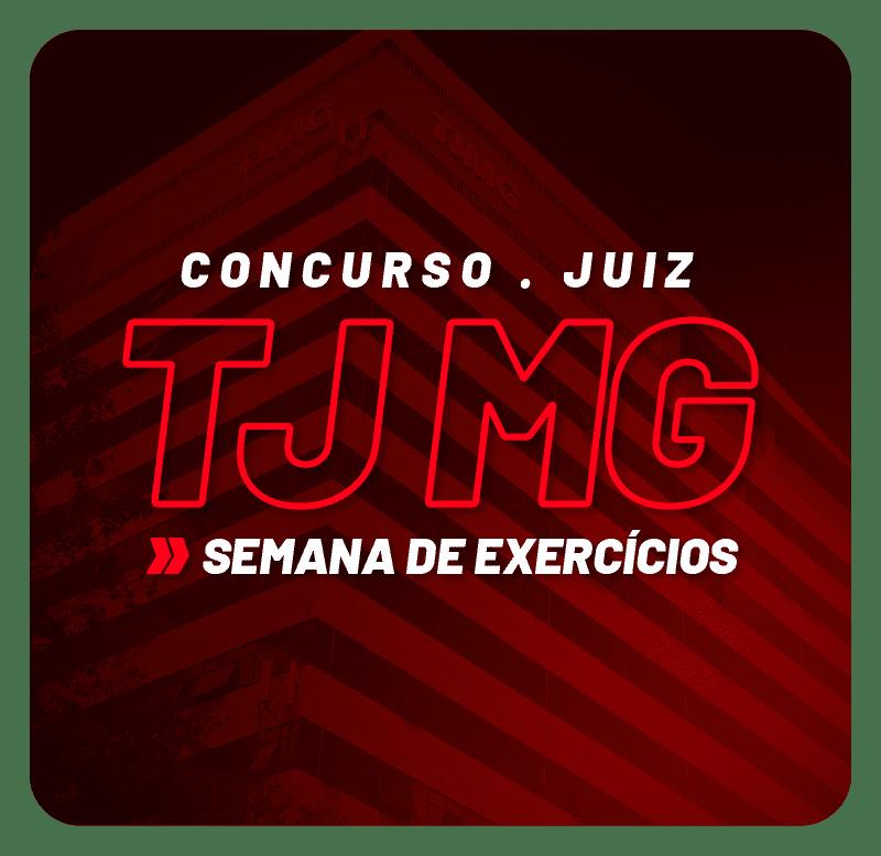 concurso-tjmg-juiz-semana-de-exercicios-1626371094.png