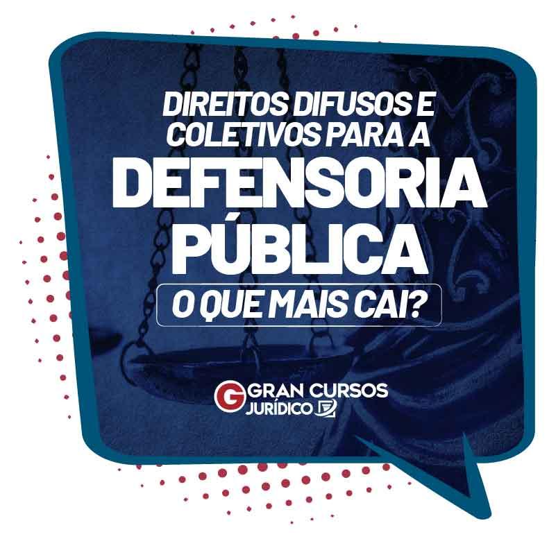 direitos-difusos-e-coletivos-para-a-defensoria-publica-o-que-mais-cai-1614020492.jpg