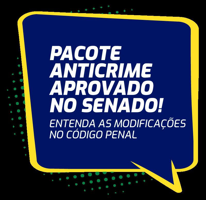 pacote-anticrime-aprovado-no-senado-entenda-as-modificacoes-no-codigo-penal.png