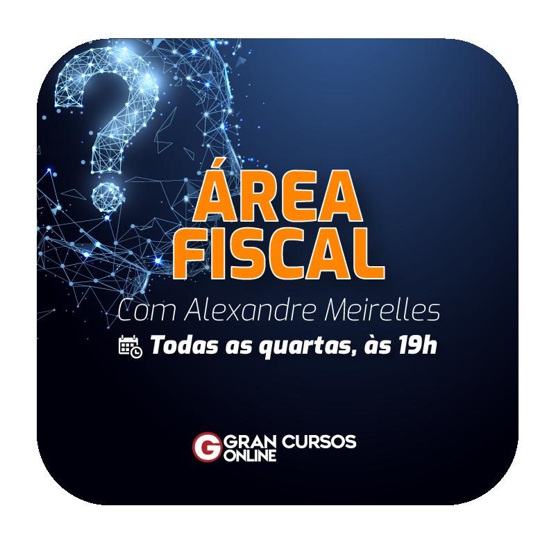 perguntas-e-respostas-da-area-fiscal-com-alexandre-meirelles.png