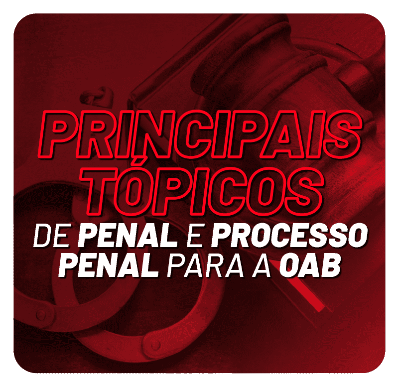 principais-topicos-de-penal-e-processo-penal-para-a-oab-1615826050.png