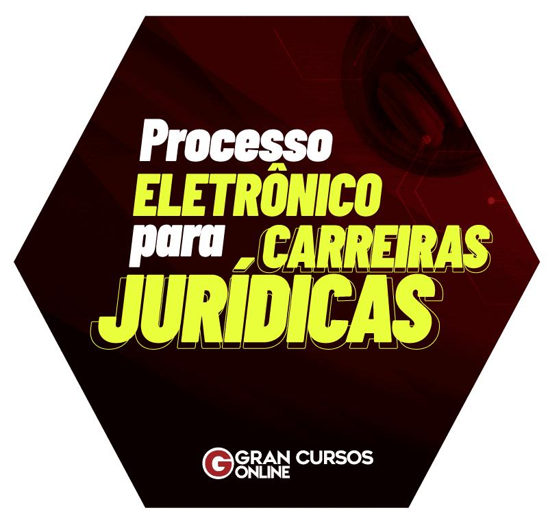 processo-eletronico-para-carreiras-juridicas-1626977678.png