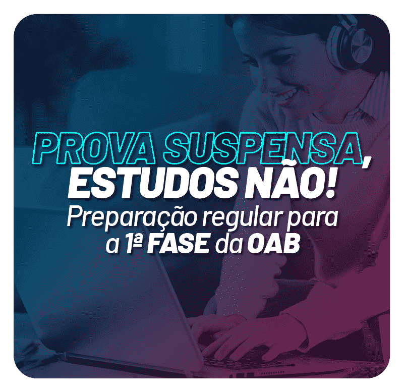 prova-suspensa-estudos-nao-preparacao-regular-para-a-1-fase-da-oab-1617127957.png